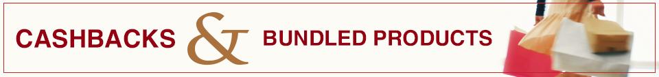 Cashbacks & Bundled Products